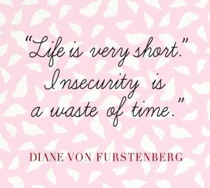 insecurity is a waste of time